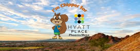 I'm Chipper for Hyatt Place Phoenix/Mesa